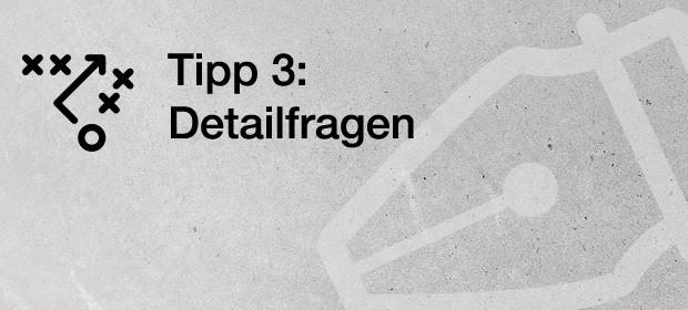 Tipp 3: Detailfragen klären
