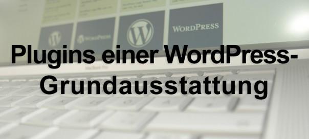 Plugins: WordPress Grundausstattung